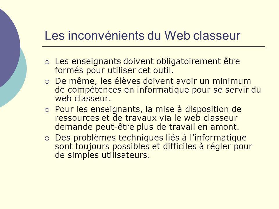 Les inconvénients du Web classeur Les enseignants doivent obligatoirement être formés pour utiliser cet outil.