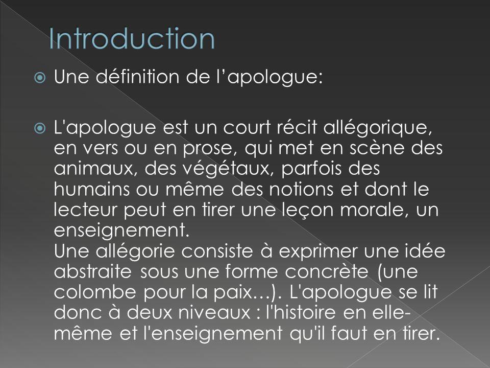 Une citation tirée du Premier Recueil rédigé en 1668 par La Fontaine pour définir lapologue: « L apologue est composé de deux parties, dont on peut appeler l une le Corps, l autre l Ame.