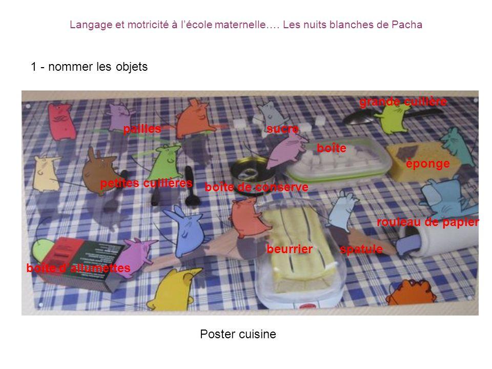 Langage et motricité à lécole maternelle…. Les nuits blanches de Pacha Poster cuisine beurrier rouleau de papier spatule boîte dallumettes petites cui