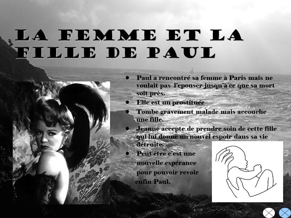 La Femme et la Fille de Paul Paul a rencontré sa femme à Paris mais ne voulait pas lepouser jusquà ce que sa mort soit près. Elle est un prostituée To