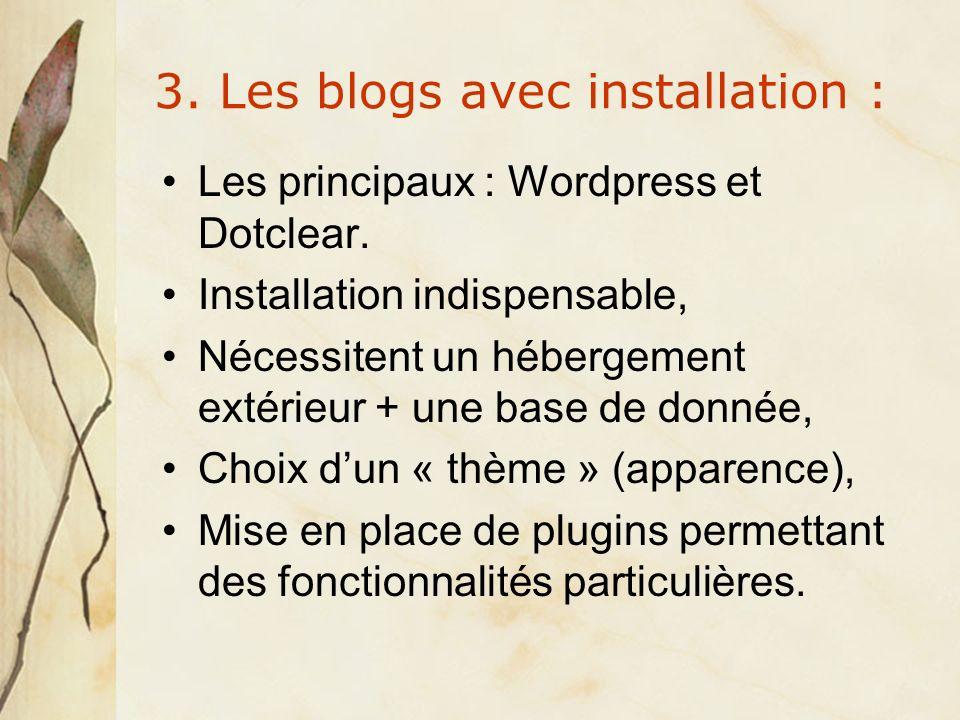 3. Les blogs avec installation : Les principaux : Wordpress et Dotclear.