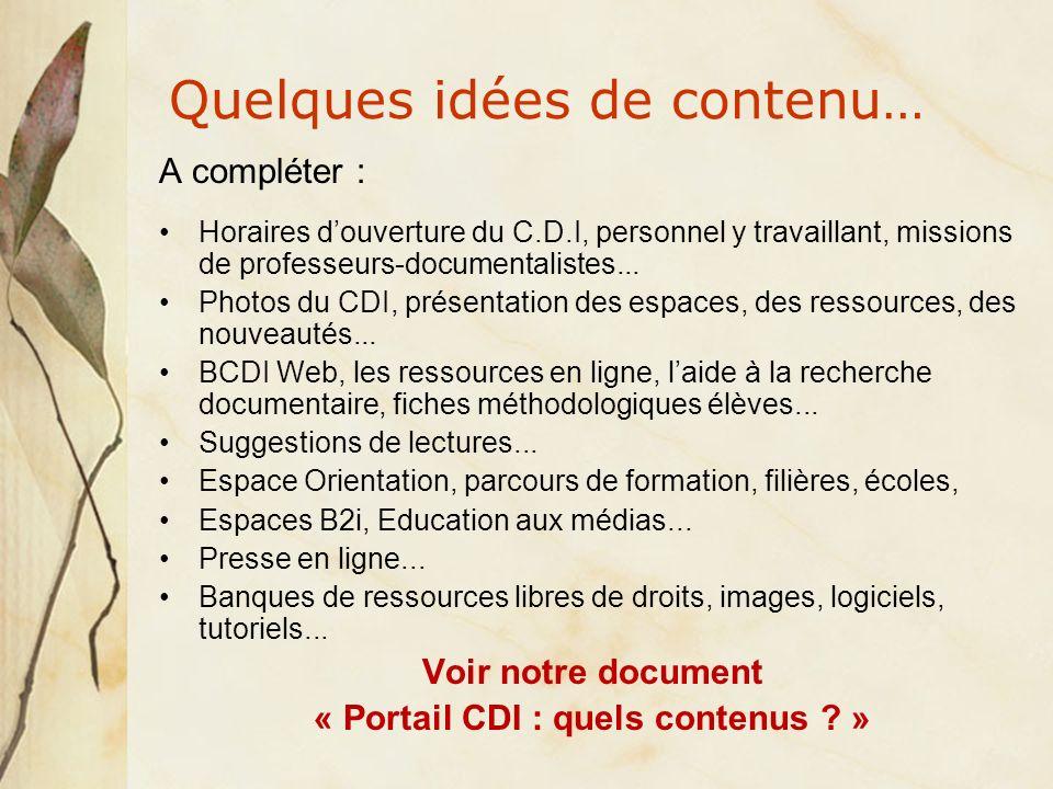 Quelques idées de contenu… A compléter : Horaires douverture du C.D.I, personnel y travaillant, missions de professeurs-documentalistes...