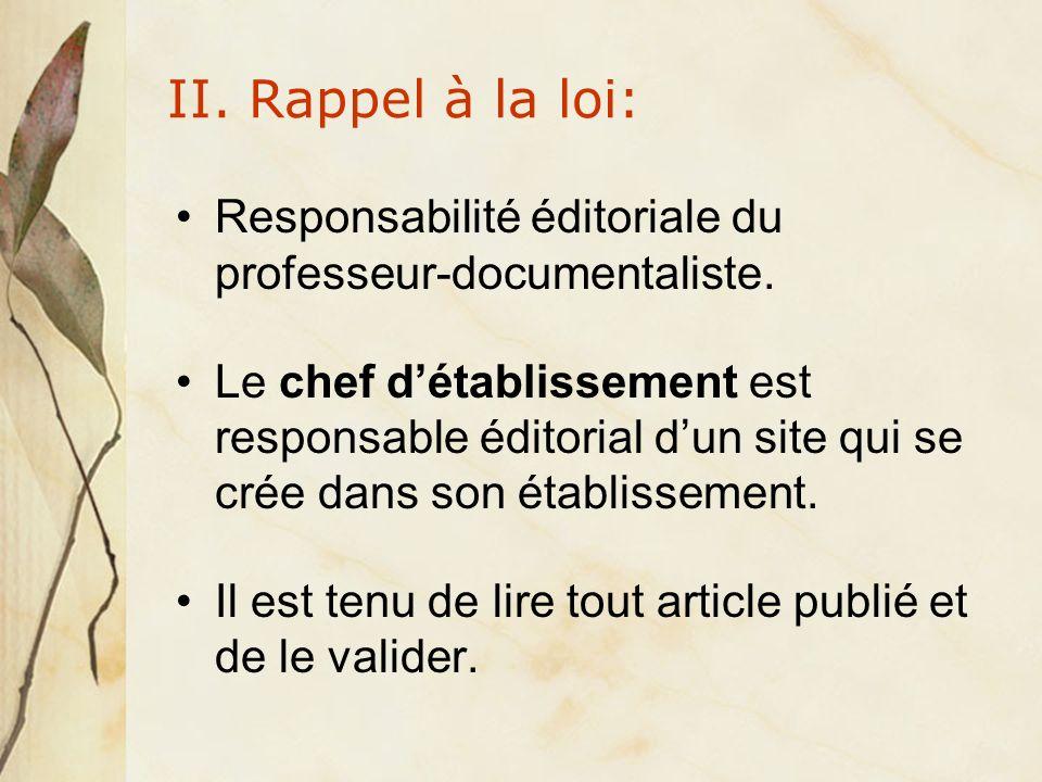 II. Rappel à la loi: Responsabilité éditoriale du professeur-documentaliste.