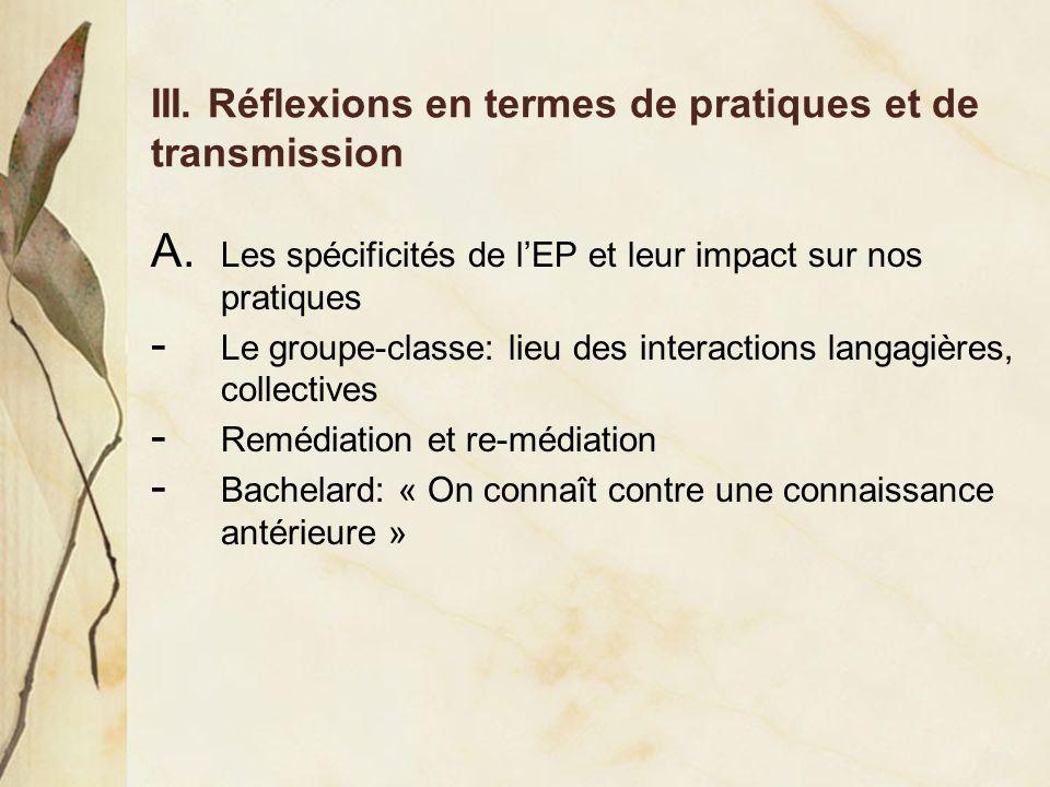 III. Réflexions en termes de pratiques et de transmission A.