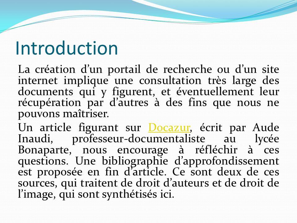 Introduction La création dun portail de recherche ou dun site internet implique une consultation très large des documents qui y figurent, et éventuellement leur récupération par dautres à des fins que nous ne pouvons maîtriser.