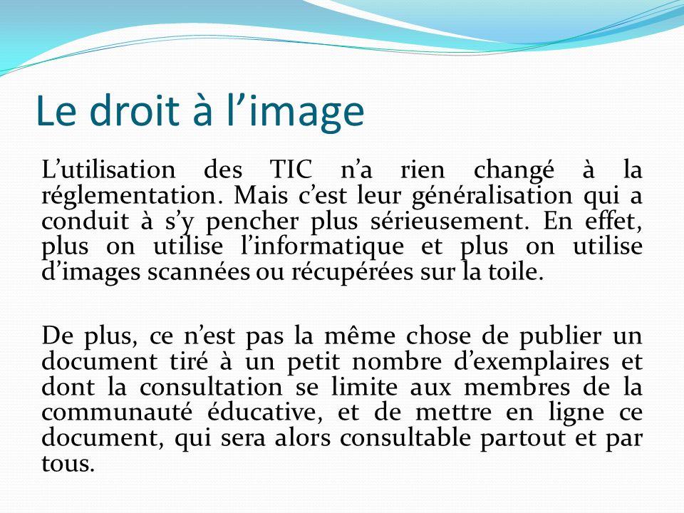 Le droit à limage Lutilisation des TIC na rien changé à la réglementation.
