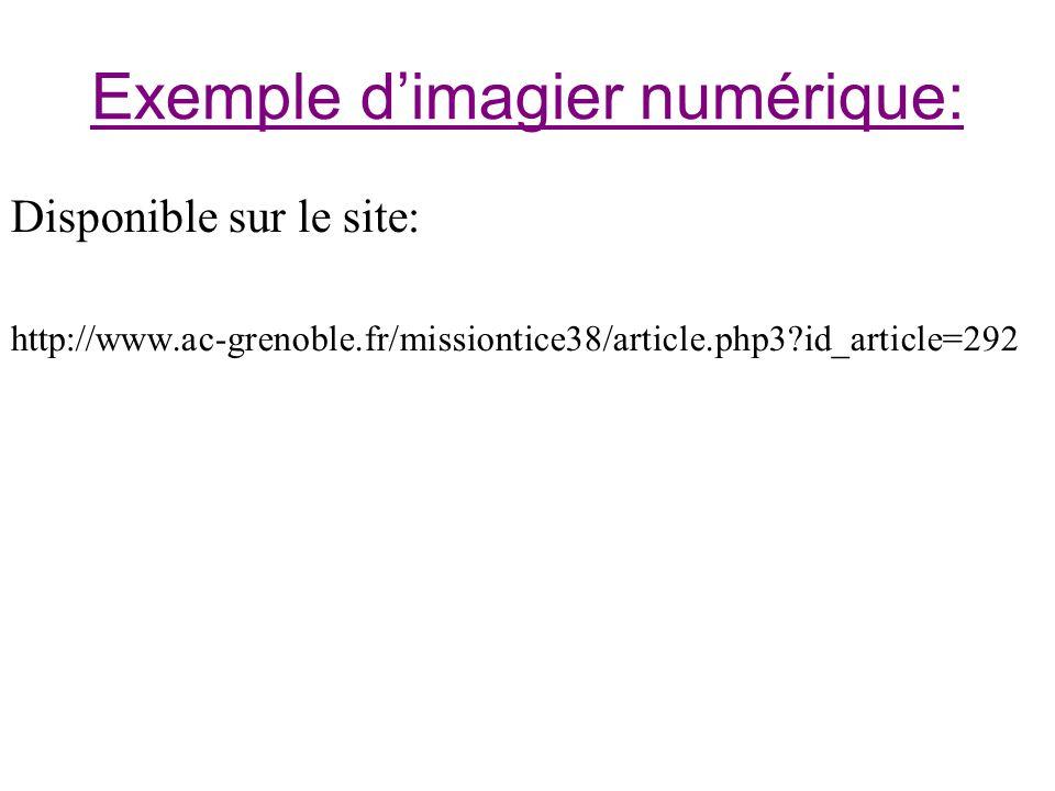 Exemple dimagier numérique: Disponible sur le site: http://www.ac-grenoble.fr/missiontice38/article.php3?id_article=292