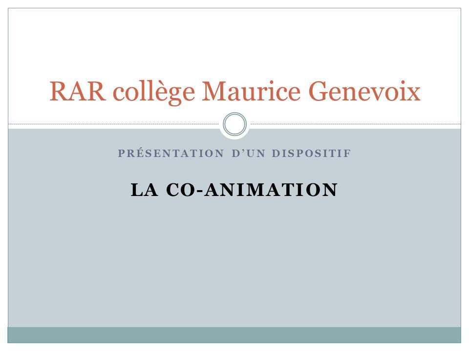 PRÉSENTATION DUN DISPOSITIF LA CO-ANIMATION RAR collège Maurice Genevoix