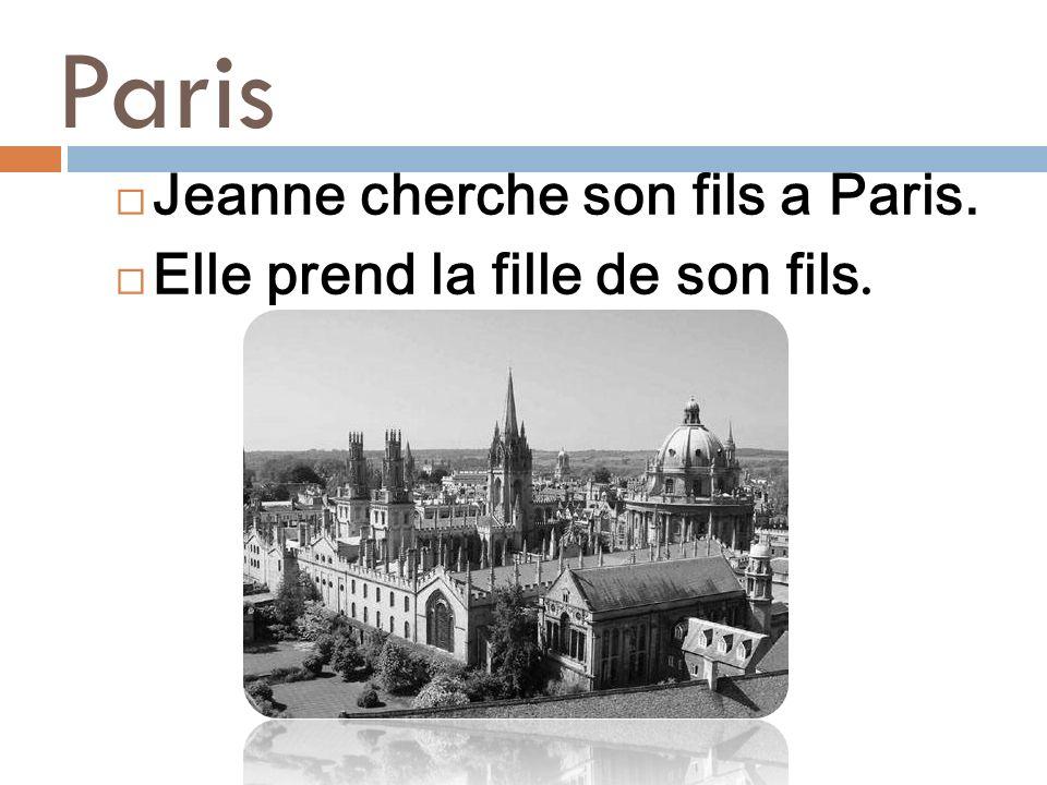 Paris Jeanne cherche son fils a Paris. Elle prend la fille de son fils.