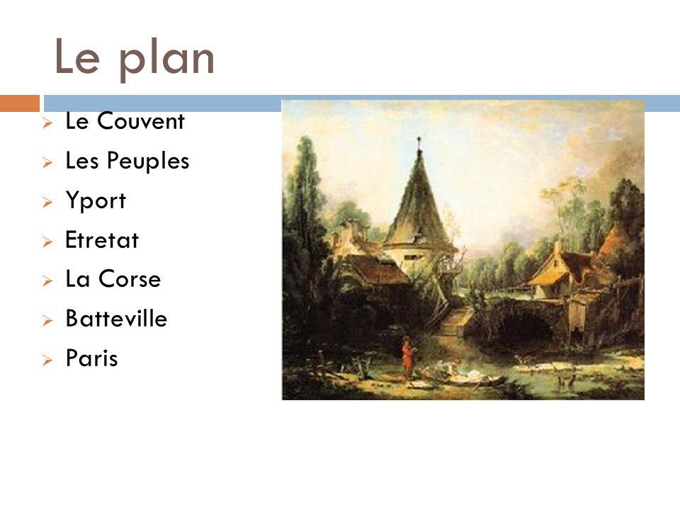 Le plan Le Couvent Les Peuples Yport Etretat La Corse Batteville Paris