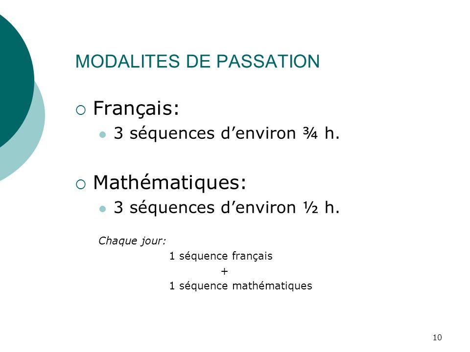 10 MODALITES DE PASSATION Français: 3 séquences denviron ¾ h.