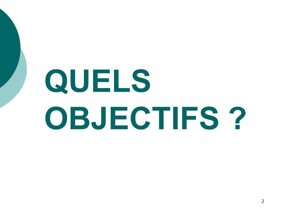 2 QUELS OBJECTIFS ?