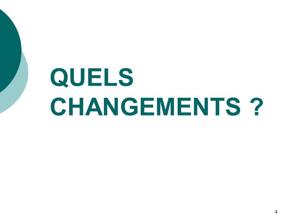4 QUELS CHANGEMENTS ?