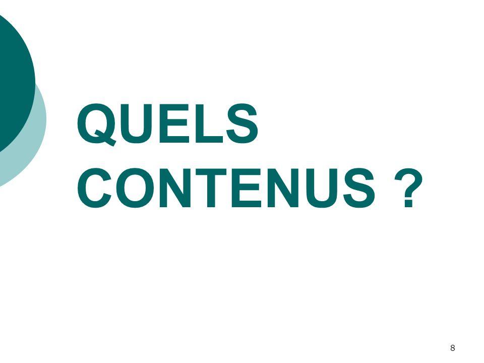 8 QUELS CONTENUS ?