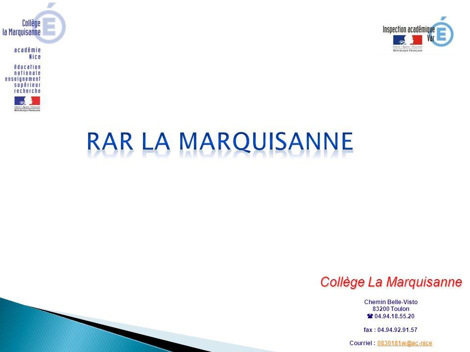 Collège La Marquisanne Chemin Belle-Visto 83200 Toulon 04.94.18.55.20 fax : 04.94.92.91.57 Courriel : 0830181w@ac-nice0830181w@ac-nice