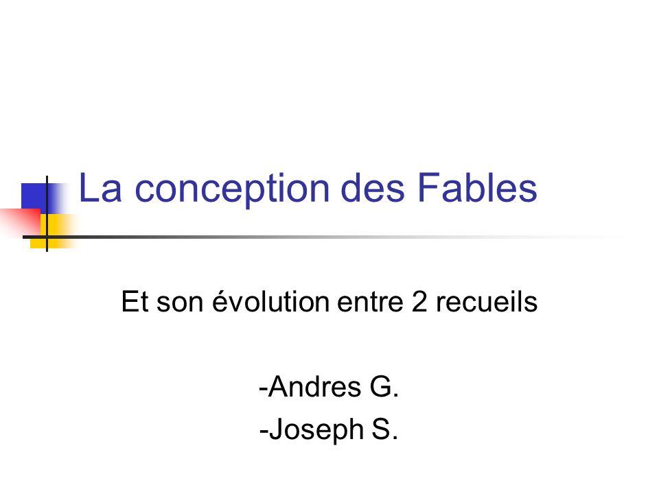 La conception des Fables Et son évolution entre 2 recueils -Andres G. -Joseph S.