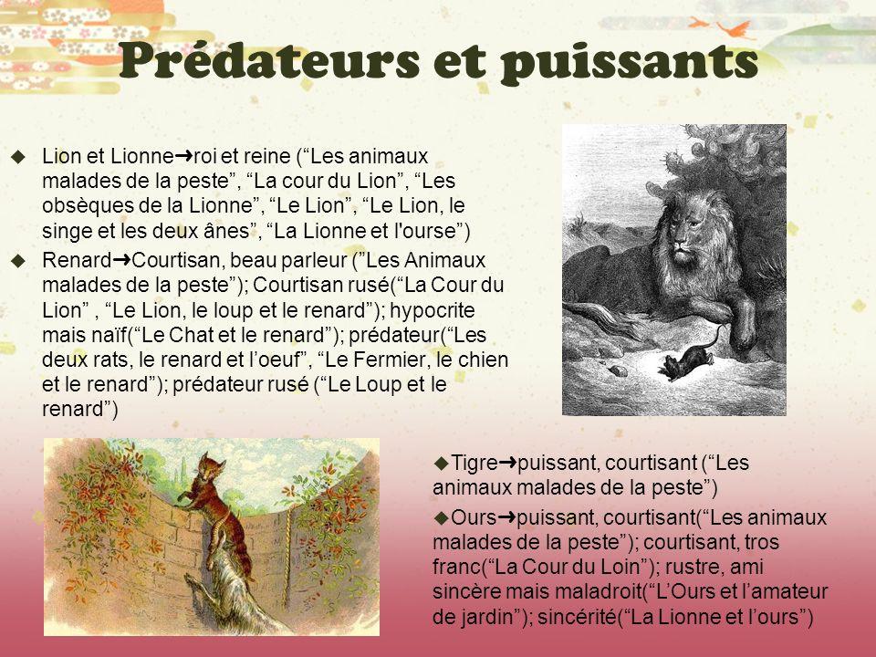 Prédateurs et puissants Lion et Lionne roi et reine (Les animaux malades de la peste, La cour du Lion, Les obsèques de la Lionne, Le Lion, Le Lion, le