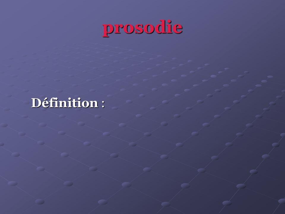 prosodie Définition :