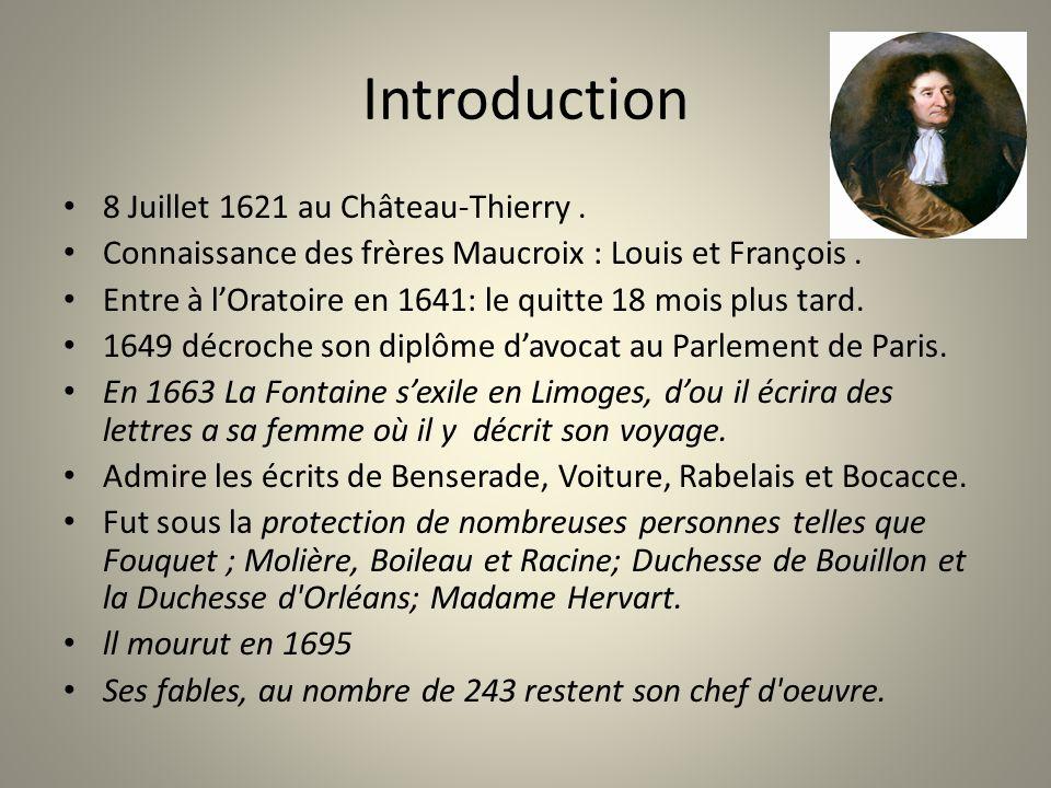 Introduction 8 Juillet 1621 au Château-Thierry. Connaissance des frères Maucroix : Louis et François. Entre à lOratoire en 1641: le quitte 18 mois plu