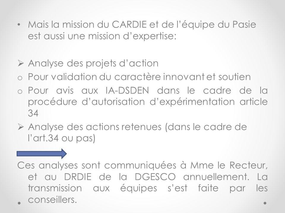 Mais la mission du CARDIE et de léquipe du Pasie est aussi une mission dexpertise: Analyse des projets daction o Pour validation du caractère innovant