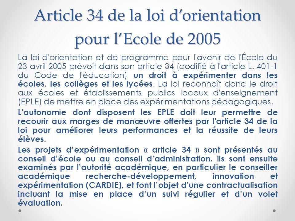 Article 34 de la loi dorientation pour lEcole de 2005 La loi d'orientation et de programme pour l'avenir de l'École du 23 avril 2005 prévoit dans son