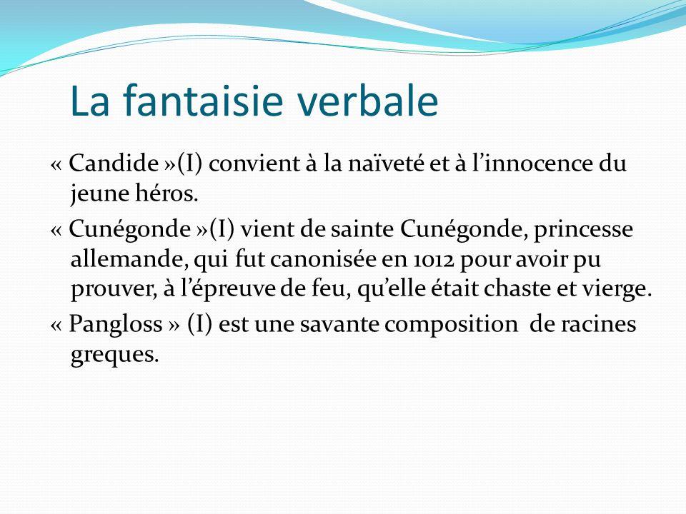 La fantaisie verbale « Candide »(I) convient à la naïveté et à linnocence du jeune héros.