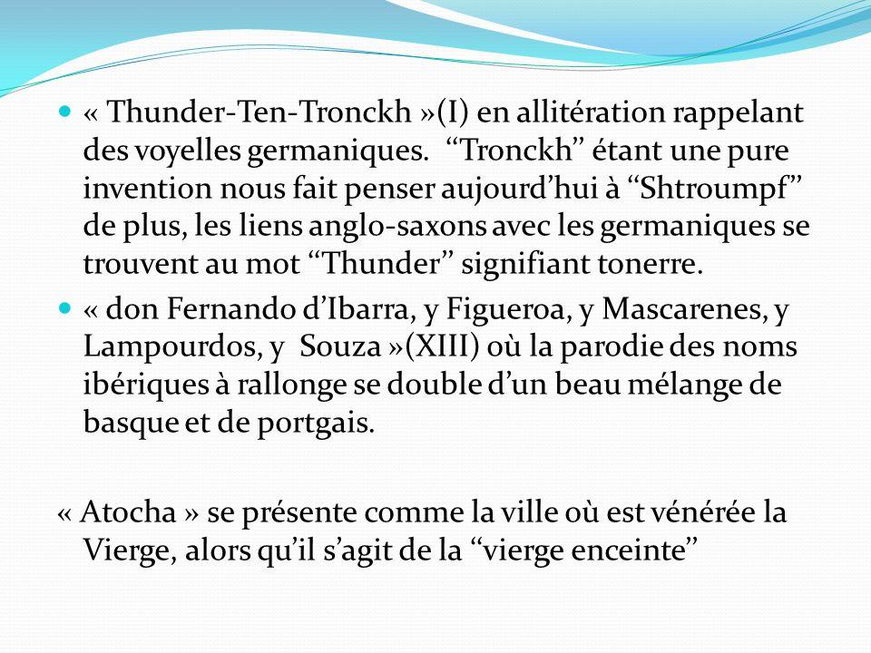 « Thunder-Ten-Tronckh »(I) en allitération rappelant des voyelles germaniques.