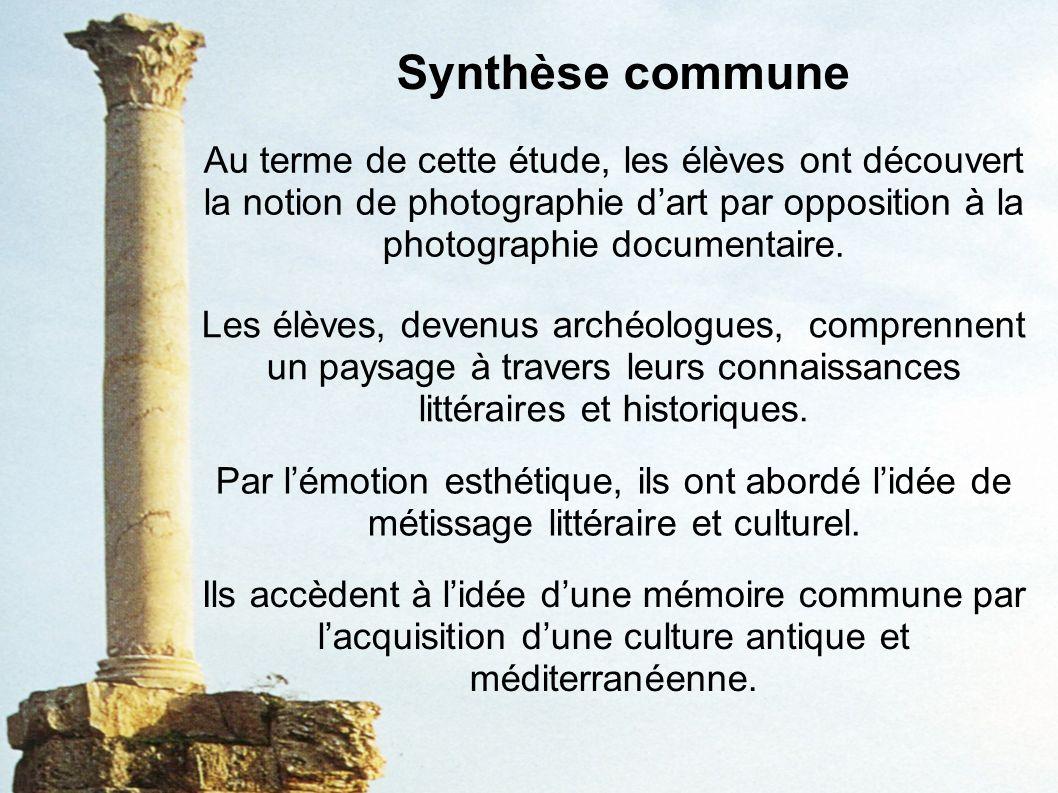 Synthèse commune Les élèves, devenus archéologues, comprennent un paysage à travers leurs connaissances littéraires et historiques.