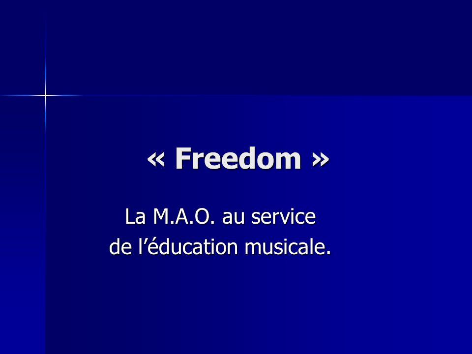 « Freedom » La M.A.O. au service de léducation musicale.