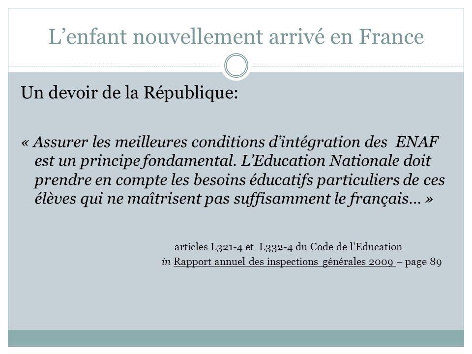 Lenfant nouvellement arrivé en France Un devoir de la République: « Assurer les meilleures conditions dintégration des ENAF est un principe fondamenta