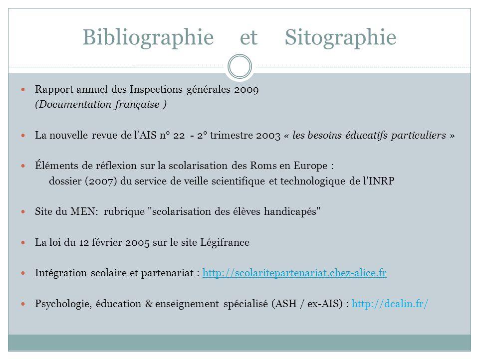 Bibliographie et Sitographie Rapport annuel des Inspections générales 2009 (Documentation française ) La nouvelle revue de lAIS n° 22 - 2° trimestre 2