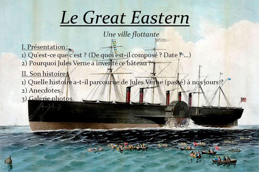 I.Présentation : 1) Il a été mis à flot le 20 mars 1867.