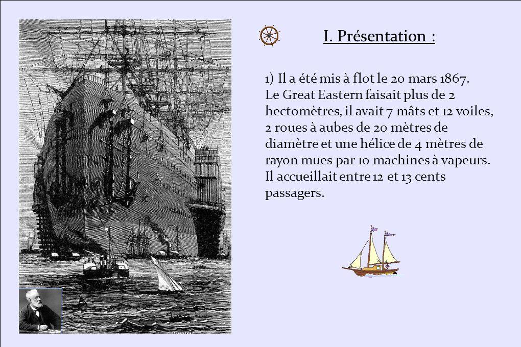 2) Jules Verne eut l idée de cette invention car en 1867, il embarque avec son frère sur le vrai Great Eastern qui part de Liverpool pour New-York.
