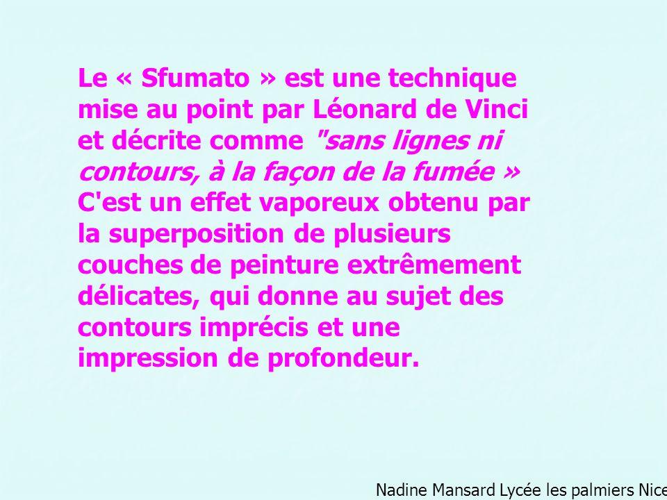 Nadine Mansard Lycée les palmiers Nice Le « Sfumato » est une technique mise au point par Léonard de Vinci et décrite comme