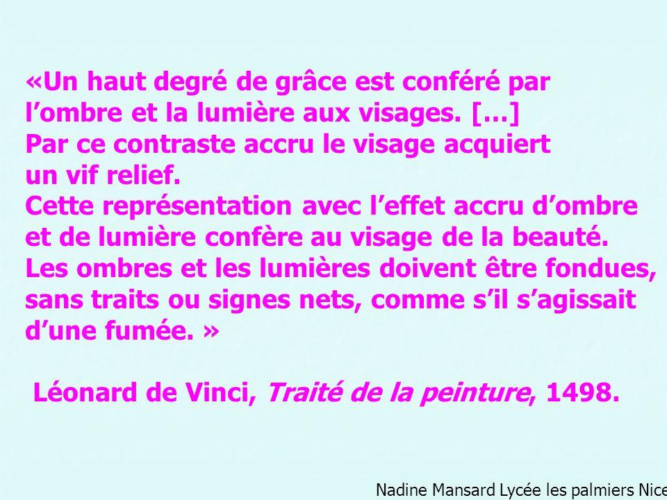 Nadine Mansard Lycée les palmiers Nice «Un haut degré de grâce est conféré par lombre et la lumière aux visages. […] Par ce contraste accru le visage