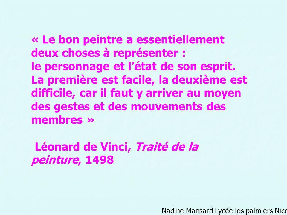 Nadine Mansard Lycée les palmiers Nice « Le bon peintre a essentiellement deux choses à représenter : le personnage et létat de son esprit. La premièr