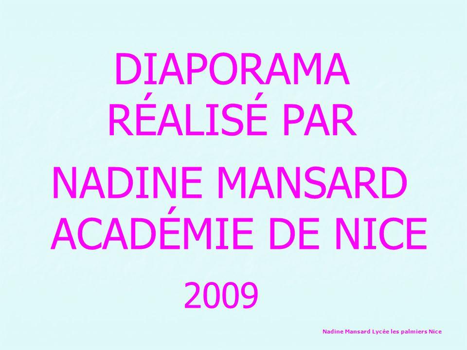 Nadine Mansard Lycée les palmiers Nice DIAPORAMA RÉALISÉ PAR NADINE MANSARD ACADÉMIE DE NICE 2009
