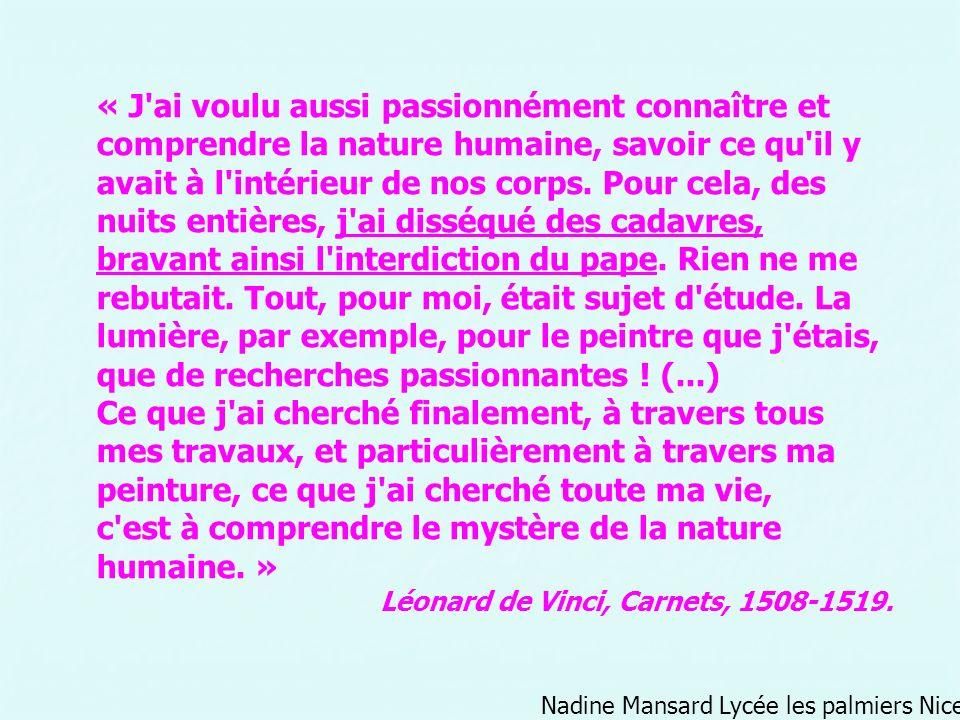 Nadine Mansard Lycée les palmiers Nice « J'ai voulu aussi passionnément connaître et comprendre la nature humaine, savoir ce qu'il y avait à l'intérie