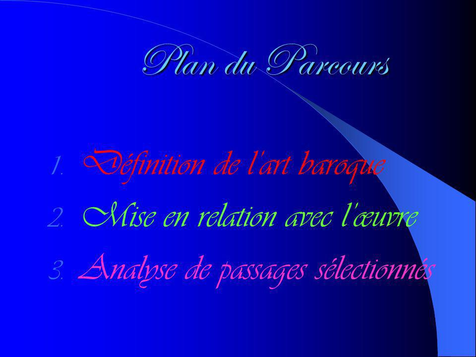 Plan du Parcours 1.Définition de lart baroque 2. Mise en relation avec lœuvre 3.