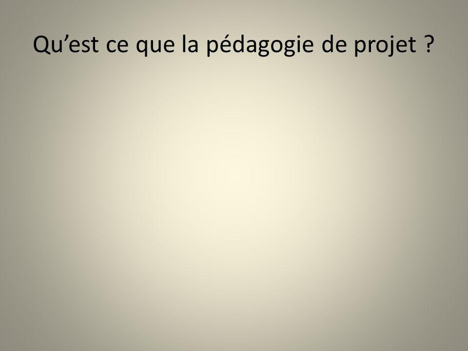 Quest ce que la pédagogie de projet