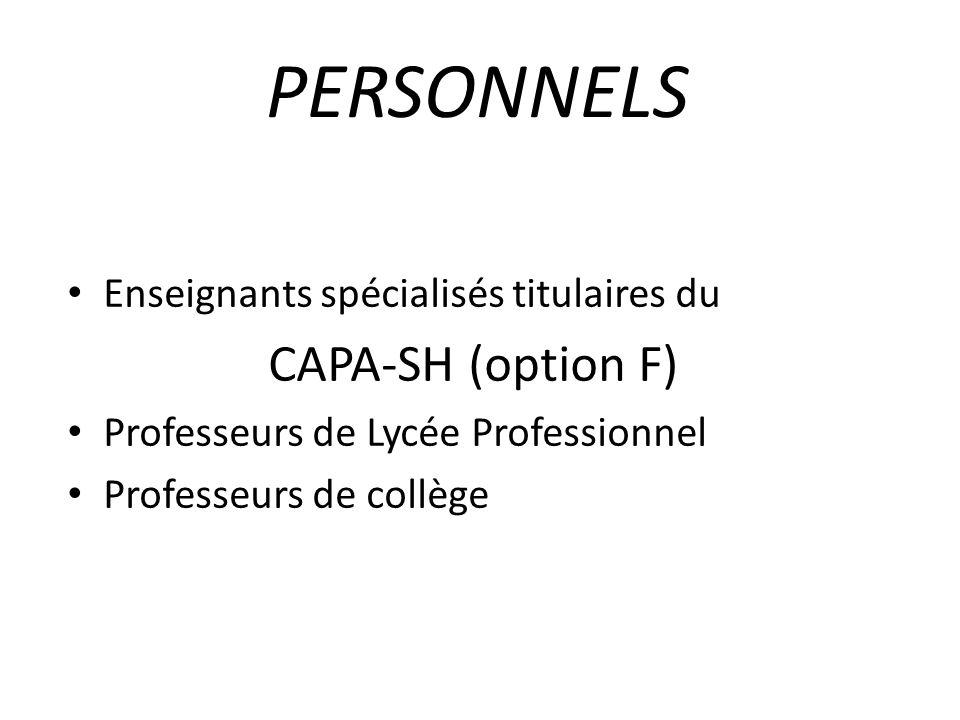 PERSONNELS Enseignants spécialisés titulaires du CAPA-SH (option F) Professeurs de Lycée Professionnel Professeurs de collège