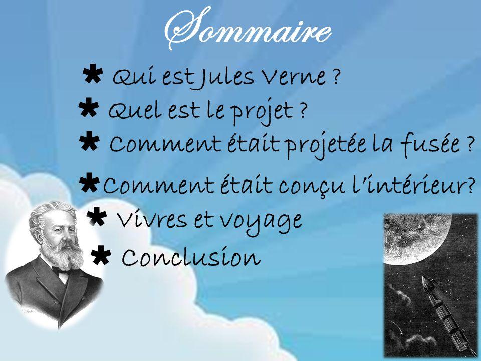 Sommaire Quel est le projet ? Comment était projetée la fusée ? Comment était conçu lintérieur? Vivres et voyage Conclusion Qui est Jules Verne ?