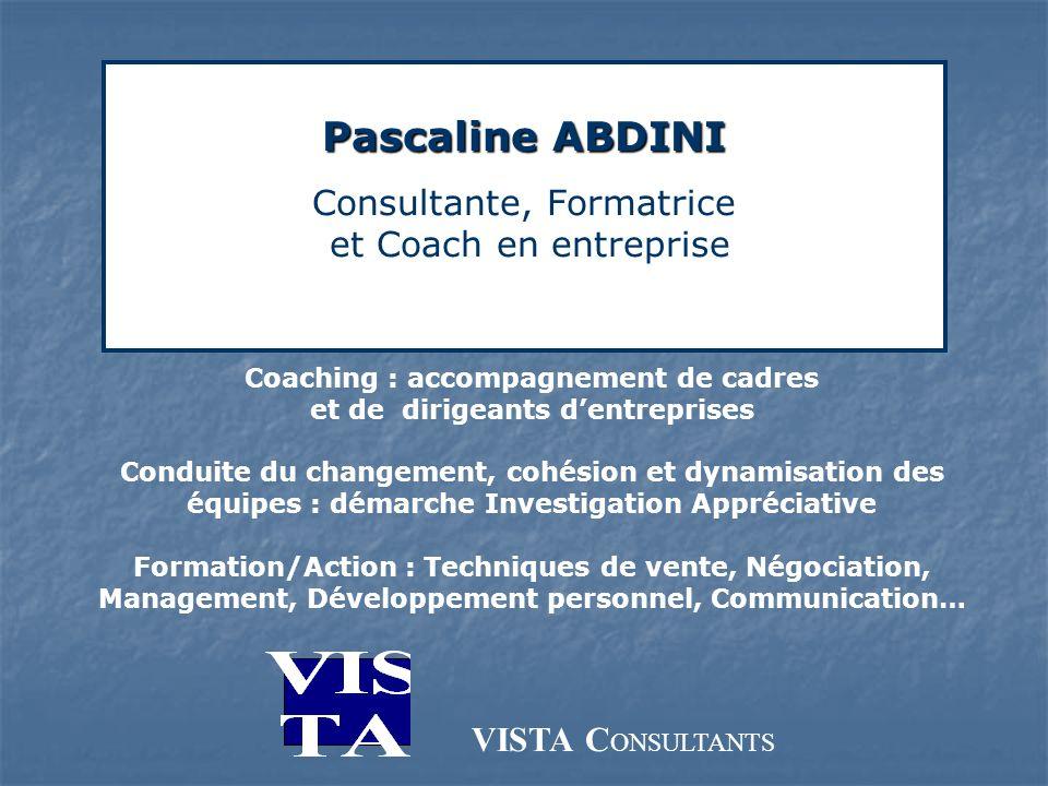 Pascaline ABDINI Pascaline ABDINI Consultante, Formatrice et Coach en entreprise Coaching : accompagnement de cadres et de dirigeants dentreprises Con