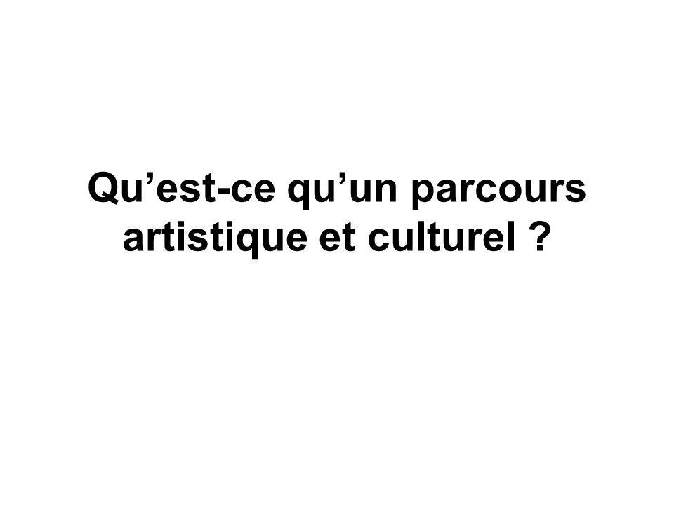 Quest-ce quun parcours artistique et culturel ?