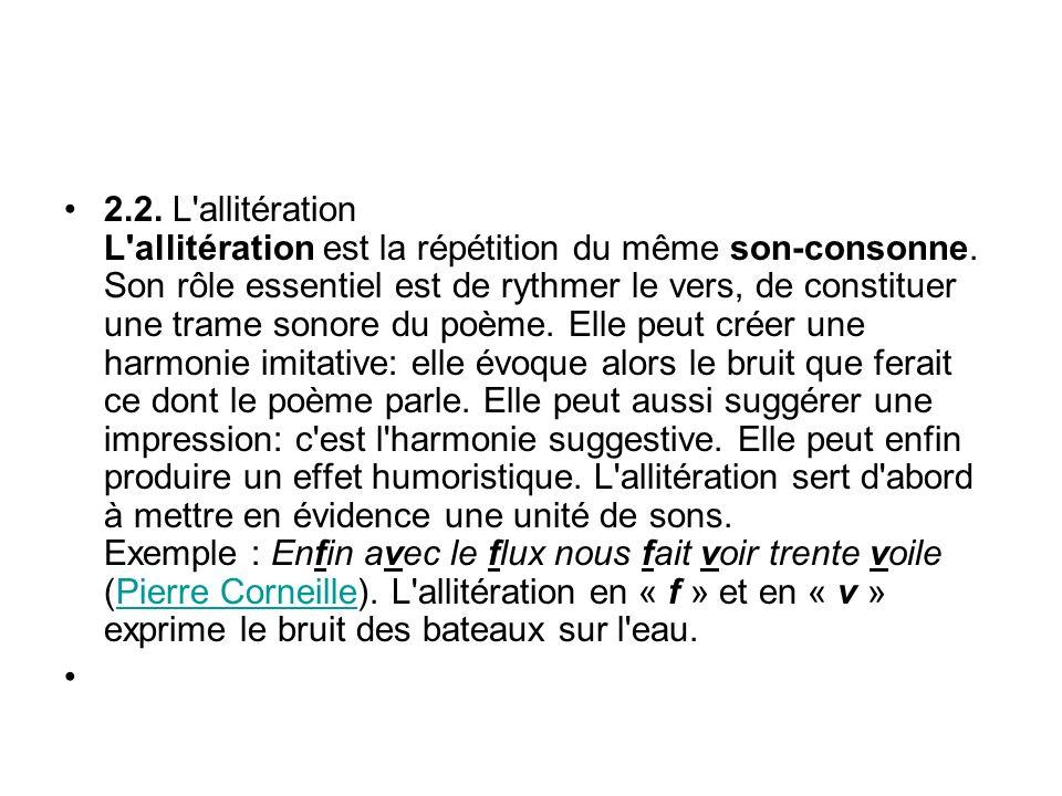 2.2.L allitération L allitération est la répétition du même son-consonne.
