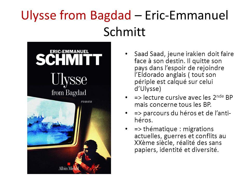 Ulysse from Bagdad – Eric-Emmanuel Schmitt Saad Saad, jeune irakien doit faire face à son destin.