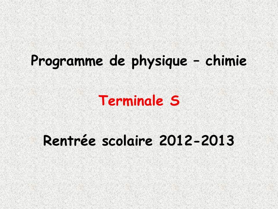 Programme de physique – chimie Terminale S Rentrée scolaire 2012-2013