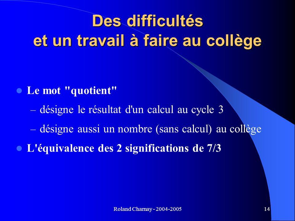 Roland Charnay - 2004-200514 Des difficultés et un travail à faire au collège Le mot
