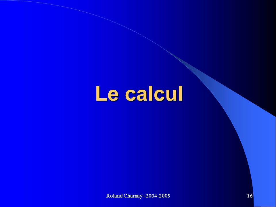 Roland Charnay - 2004-200516 Le calcul