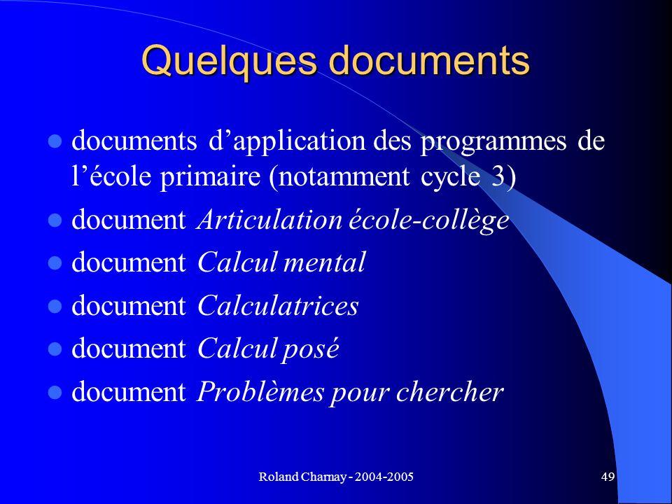 Roland Charnay - 2004-200549 Quelques documents documents dapplication des programmes de lécole primaire (notamment cycle 3) document Articulation éco
